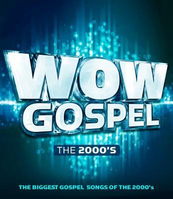 WOW gospel. The 2000's.