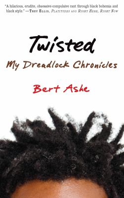 Twisted : my dreadlock chronicles