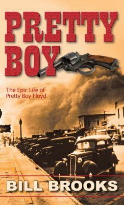 Pretty boy : the epic life of Pretty Boy Floyd