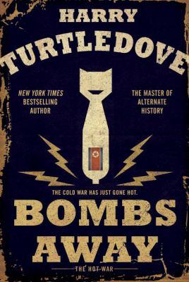 Bombs away : the hot war