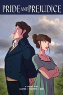 Pride and prejudice / Jane Austen ; adapted by Ian Edginton ; artist, Robert Deas.