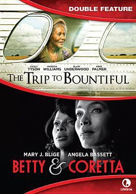 The trip to Bountiful ; Betty & Coretta.