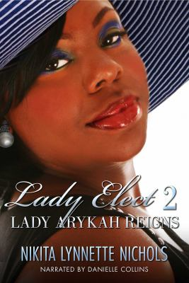 Lady elect. 2, Lady Arykah reigns