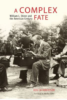 A complex fate : William L. Shirer and the American century