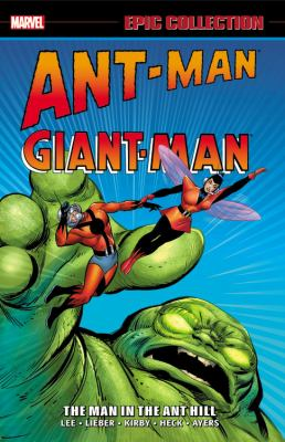 Ant-man/giant-man The man in the ant hill. volume 1, 1962-1964