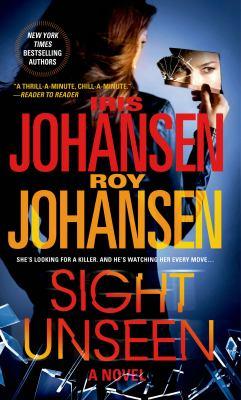 Sight unseen / Iris Johansen and Roy Johansen.