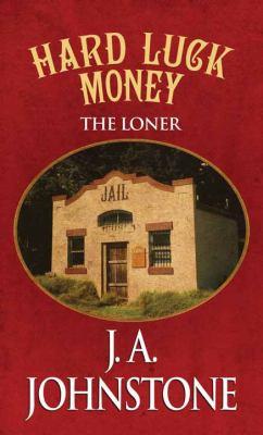 The loner : hard luck money