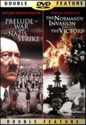 Prelude to war : The Nazis strike, & The Normandy invasion ; The victory.