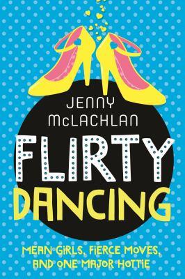 Flirty dancing / Jenny McLachlan.