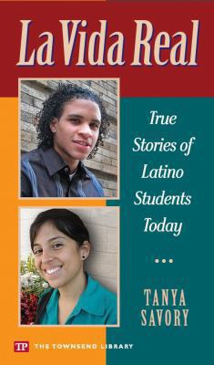 La vida real : true stories of Latino students today