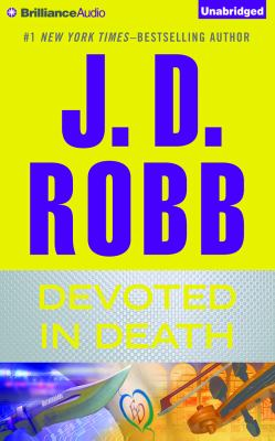Devoted in death / J.D. Robb.