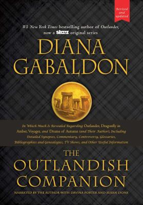 The outlandish companion : in which much is revealed regarding Outlander, Dragonfly in amber, Voyager, and Drums of autumn (and their author), including detailed synopses, commentary, controversy, glossaries, bibliographies and genealogies, TV shows, and other useful information  / Diana Gabaldon.