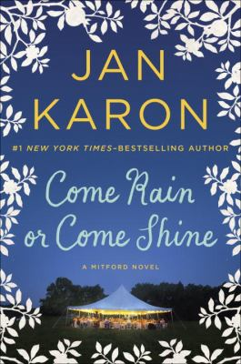 Come rain or come shine / Jan Karon.