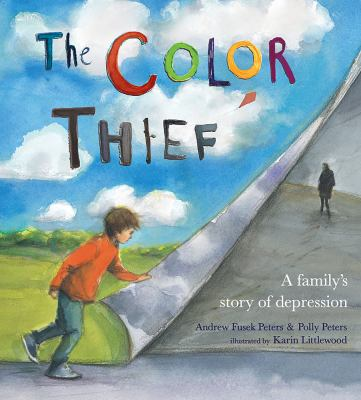 The color thief : a family's story of depression