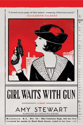 Girl waits with gun : a novel
