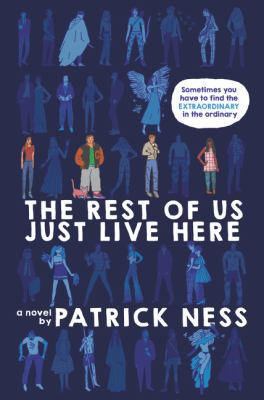 The rest of us just live here / Patrick Ness.