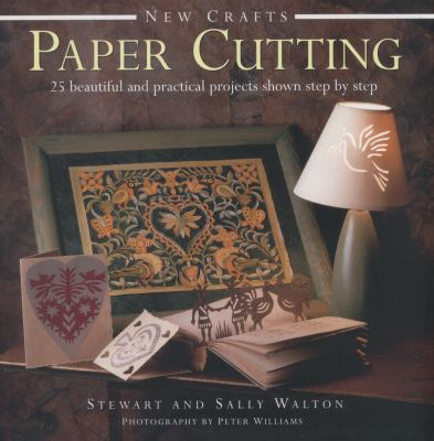 Paper cutting : 25 beautiful and practical projects shown step by step