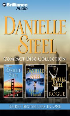 Danielle Steel compact disc collection : Amazing Grace ; Honor Thyself ; Rogue
