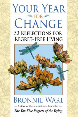 Your year for change : 52 reflections for regret-free living
