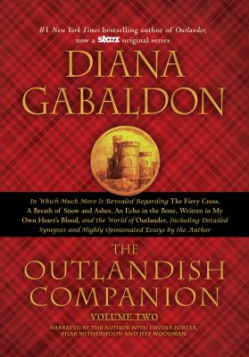 The outlandish companion. Volume two : in which much more is revealed regarding The fiery cross, A breath of snow and ashes, An echo in the bone and Written in my own heart's blood, and the world of Outlander, including detailed synopses, maps, medical procedures, chronologies, and highly opinionated essays by the author / Diana Gabaldon.