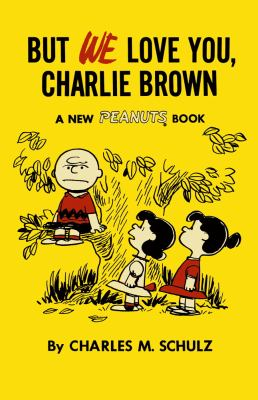 But we love you, Charlie Brown.