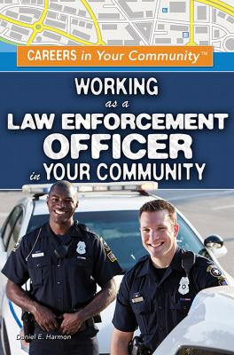 Working as a law enforcement officer in your community