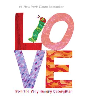 Love from the very hungry caterpillar / Eric Carle.