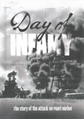 Day of infamy : the story of the attack on Pearl Harbor