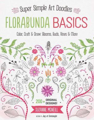 Florabunda basics : super simple art doodles - color, craft & draw: blooms, buds, vines & more