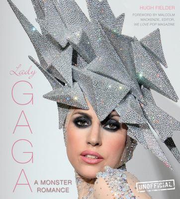 Lady Gaga : a monster romance
