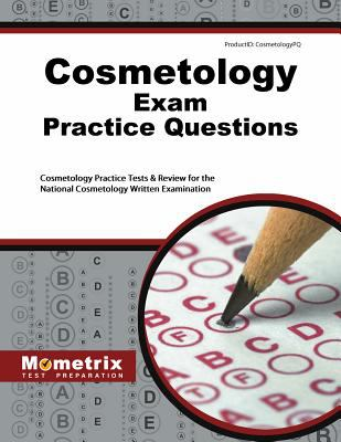 Cosmetology exam practice questions : cosmetology practice tests & review for the National Cosmetology Written Examination
