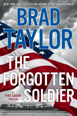The forgotten soldier : a Pike Logan thriller