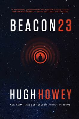 Beacon 23 : the complete novel / Hugh Howey.