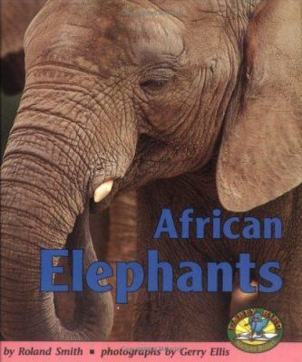 African elephants : Ronald Smith; photographs by Gerry  Ellis.