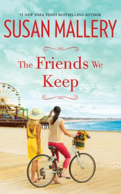 The friends we keep / Susan Mallery.