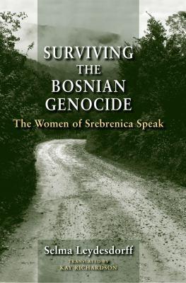 Surviving the Bosnian genocide : the women of Srebrenica speak