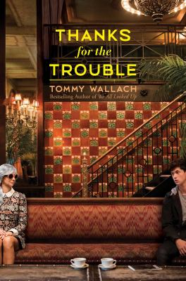 Thanks for the trouble / Tommy Wallach.