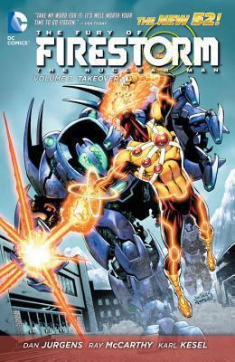 The Fury of Firestorm, The Nuclear Men. Volume 3, Takeover