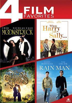 Moonstruck When Harry met Sally... ; The princess bride ; Rain man.