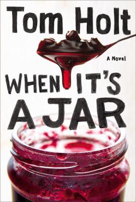 When it's a jar : a novel