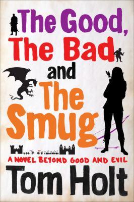 The good, the bad and the smug : a novel beyond good and evil