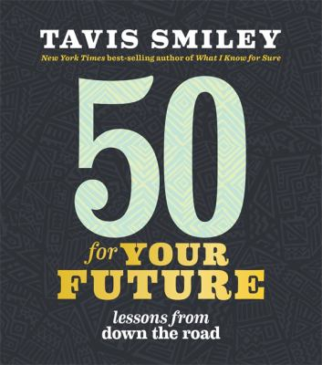 50 for your future : lessons from down the road