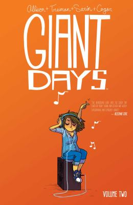 Giant days. Volume two / created & written by John Allison ; illustrated by Lissa Treiman (chapters 5-6) and Max Sarin (chapters 7-8) ; colors by Whitney Cogar ; letters by Jim Campbell.