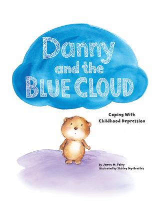 Danny and the blue cloud : coping with childhood depression