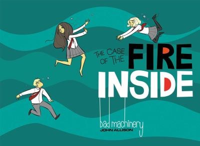 The case of the fire inside / by John Allison ; edited by Ari Yarwood ; designed by Hilary Thompson.