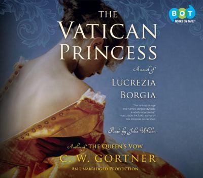 The Vatican princess : a novel of Lucrezia Borgia