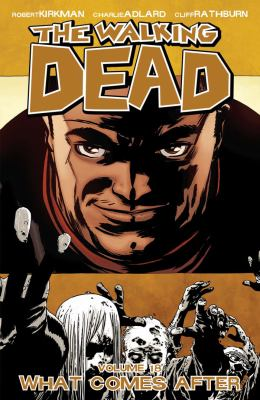 The walking dead. Volume 18, What comes after