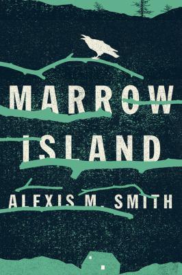 Marrow Island / Alexis M. Smith.