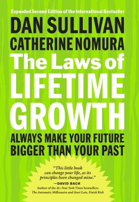 The laws of lifetime growth : always make your future bigger than your past