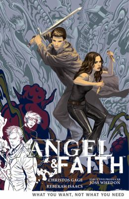 Angel & Faith. Season 9, volume 5, What you want, not what you need / script, Christos Gage ; art, Rebekah Isaacs ; colors, Dan Jackson ; letters, Richard Starkings & Comicraft's Jimmy Betancourt ; cover art, Steve Morris.